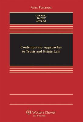 Contemporary Approaches To Trusts & Estates Law (Aspen Coursebook)