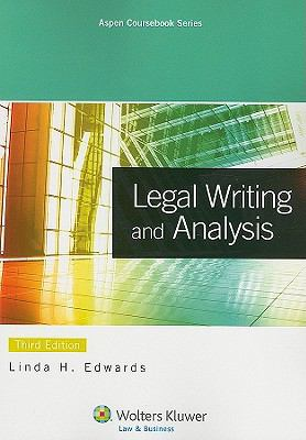 Legal Writing & Analysis, 3rd Edition (Aspen Coursebook) (Aspen Coursebooks)