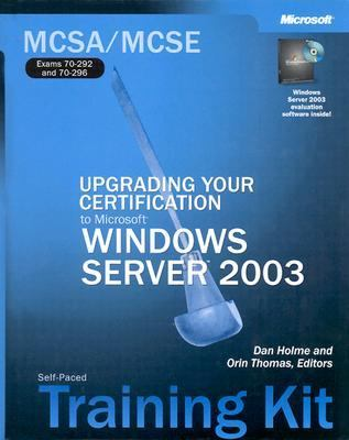 MCSA/MCSE Self-Paced Training Kit (Exams 70-292 and 70-296): Upgrading Your Certification to Microsoft Windows Server 2003: Upgrading Your Certification to Microsoft Windows Server(tm) 2003