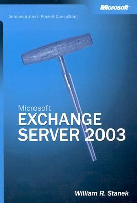 Microsoft Exchange Server 2003 Administrator's Pocket Consultant