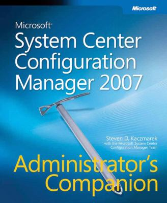 Microsoft System Center Configuration Manager 2007 Administrator's Companion