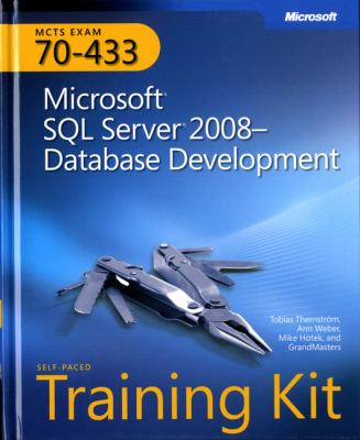 MCTS Self-Paced Training Kit (Exam 70-433): Microsoft SQL Server 2008 Database Development