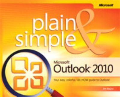 Microsoft Outlook 2010 Plain & Simple