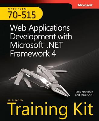 McTs Self-Paced Training Kit (Exam 70-515) Kit : Web Applications Development with Microsoft .NET Framework 4