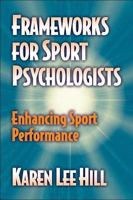 Frameworks for Sport Psychologists Enhancing Sport Performance