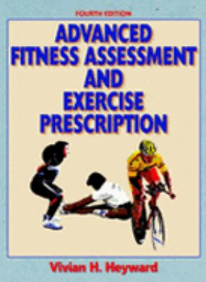 Advanced Fitness Assessment & Exercise Prescription