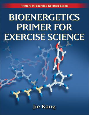 Bioenergetics Primer for Exercise Science