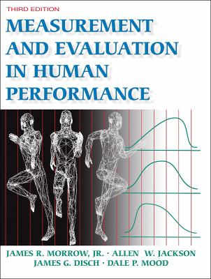 Measurement and Evaluation in Human Performance w/Web Study Guide-3rd Edition
