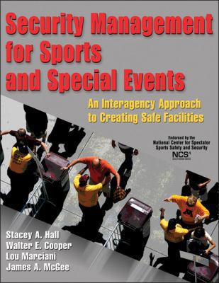 Security Management for Sports and Special Events : An Interagency Approach to Creating Safe Facilities