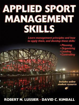 Applied Sport Management Skills (With Web Resource) 1st Edition( Hardcover ) by Lussier, Robert; Kimball, David published by Human Kinetics