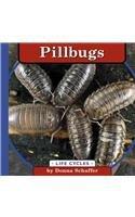 Pillbugs (Life Cycles (Peeble Books/Capstone))