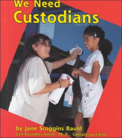 We Need Custodians (Helpers in Our School)