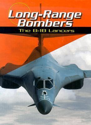Long Range Bombers The B-1B Lancers