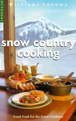 Snow Country Cooking: Good Food for the Great Outdoors