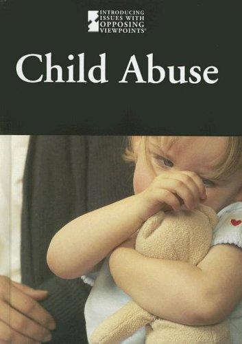 Child Abuse (Introducing Issues with Opposing Viewpoints)