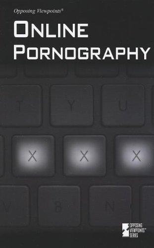 Online Pornography (Opposing Viewpoints)