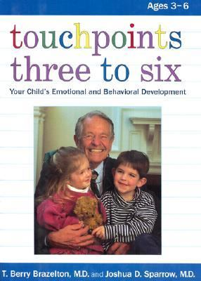 Touchpoints Three to Six Your Child's Emotional and Behavioral Development