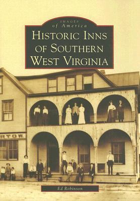 Historic Inns of Southern West Virginia [Images of America Series]