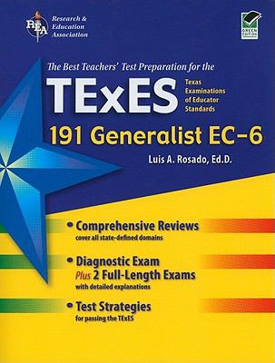 Tx Texes Generalist Ec-6 (191): The Best Teachers' Test Prep for the Texes Generalist (REA Test Preps)