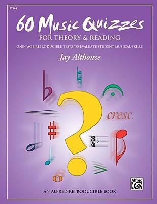 60 Music Quizzes for Theory and Reading (One-page Reproducible Tests to Evaluate Student Musical Skills)