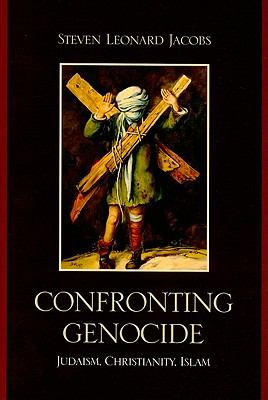 Confronting Genocide: Judaism, Christianity, Islam
