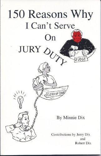 150 Reasons Why I Can't Serve on Jury Duty