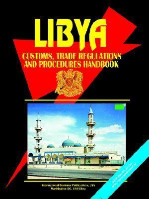 Libya Customs, Trade Regulations and Procedures Handbook