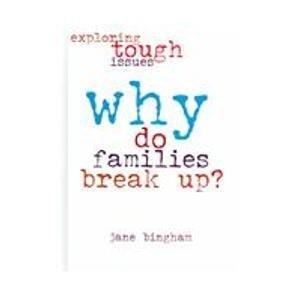 Why Do Families Break Up? (Exploring Tough Issues)
