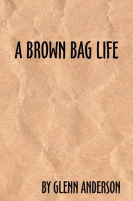Brown Bag Life