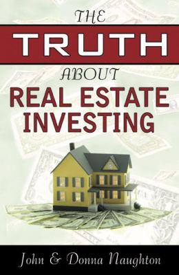 Truth about Real Estate Investing