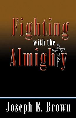Fighting with the Almighty