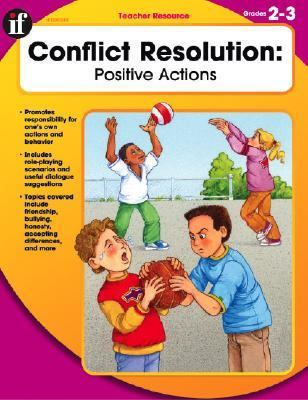 Conflict Resolution, Grades 2 - 3 Positive Actions