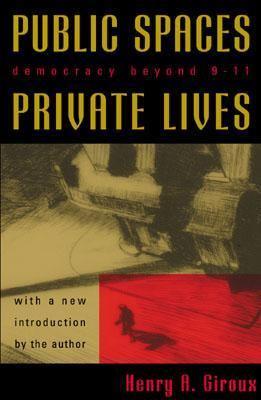 Public Spaces, Private Lives Democracy Beyond 9/11