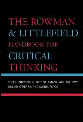 Rowman and Littlefield Handbook for Critical Thinking