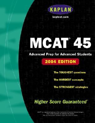 Kaplan McAt 45 Advanced Prep for Advanced Students ; 2004