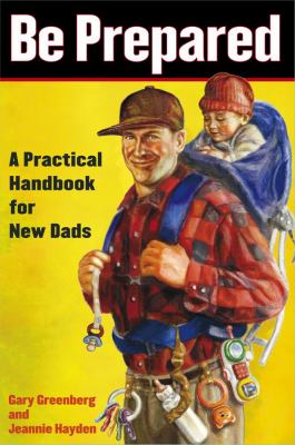 Be Prepared A Practical Handbook for New Dads