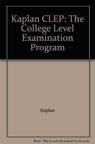 Kaplan CLEP: The College Level Examination Program