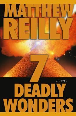 Seven Deadly Wonders - Matthew Reilly - Hardcover