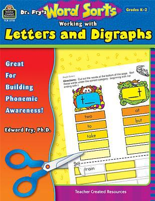 Dr. Fry's Word Sorts Working With Letters and Diagraphs, Grades K-2