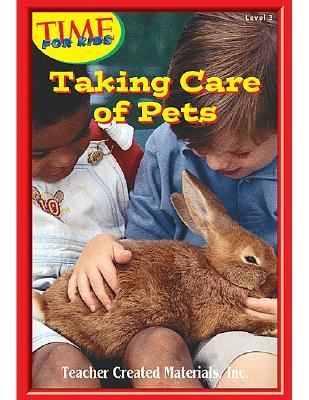 Taking Care of Pets (Time for Kids Early Readers Series) Level 3
