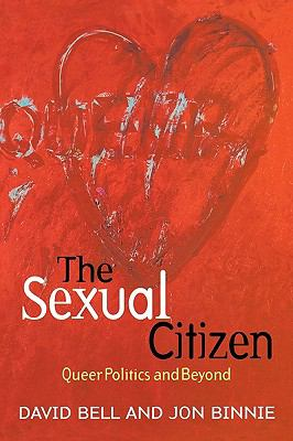 Sexual Citizen Queer Politics and Beyond