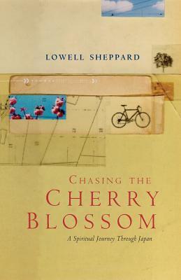 Chasing the Cherry Blossom : A Spiritual Journey Through Japan