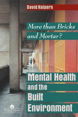 Mental Health and the Built Environment More Than Bricks and Mortar?
