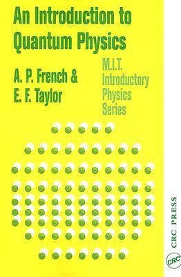 An Introduction to Quantum Physics (M.I.T. Introductory Physics)