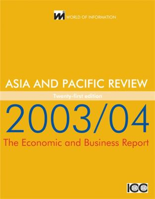 Asia & Pacific Review 2003/2004 Economic and Business Report