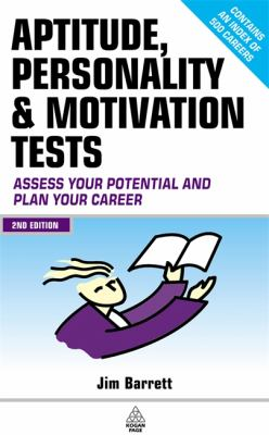 Aptitude, Personality & Motivation Tests Assess Your Potential and Plan Your Career