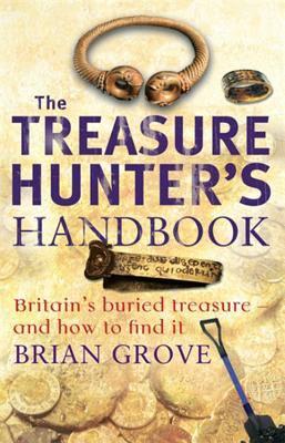 The Treasure Hunter's Handbook: Britain's Buried Treasure and How to Find It