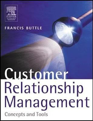 buttle francis 2004 customer relationship management concepts and tools