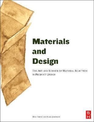 Materials and Design The Art and Science of Material Selection in Product Design