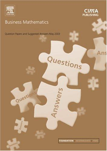 Business Mathematics May 2003 Exam Questions and Answers (CIMA May 2003 Q&As)